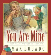 You are Mine by Max Lucado